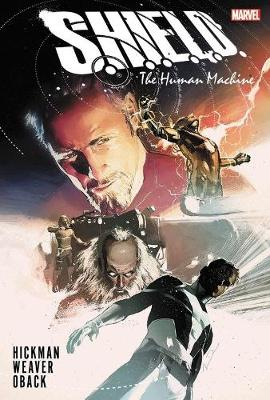 S.h.i.e.l.d. By Hickman & Weaver: The Human Machine (Hardback)