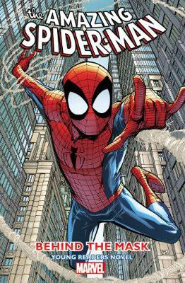 Amazing Spider-man - Behind The Mask: Young Readers Novel (Paperback)