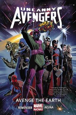 Uncanny Avengers Volume 4: Avenge The Earth (marvel Now) (Paperback)