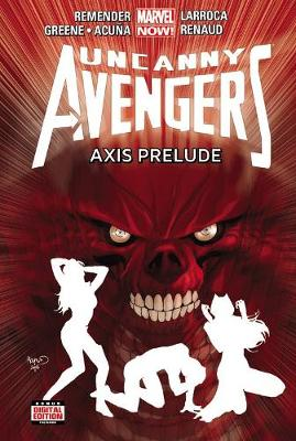 Uncanny Avengers Volume 5: Axis Prelude (marvel Now) (Hardback)