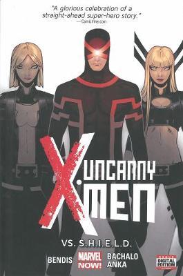 Uncanny X-men Volume 4: Vs. S.h.i.e.l.d. (marvel Now) (Hardback)
