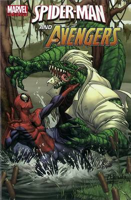 Marvel Universe Avengers: Marvel Universe Avengers: Spider-man And The Avengers Spider-Man and the Avengers (Paperback)