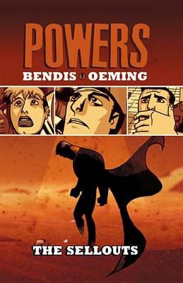 Powers: Powers - Vol. 6: The Sellouts Sellouts Vol. 6 (Hardback)