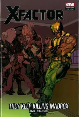 X-factor: They Keep Killing Madrox (Hardback)