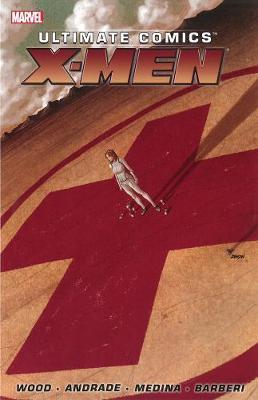 Ultimate Comics X-men By Brian Wood - Volume 1 (Paperback)