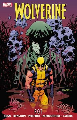 Wolverine: Wolverine: Rot Rot (Paperback)
