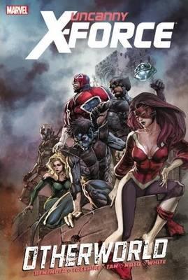 Uncanny X-force: Otherworld (Hardback)