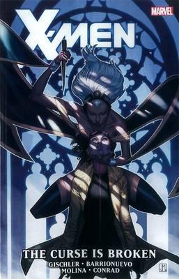 X-men: The Curse Is Broken (Hardback)