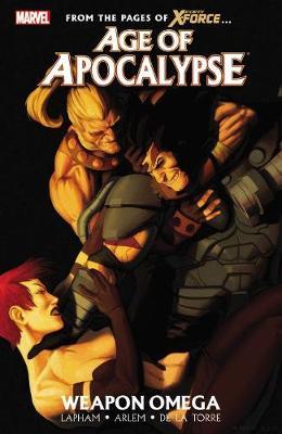 Age Of Apocalypse - Volume 2: Weapon Omega (Paperback)