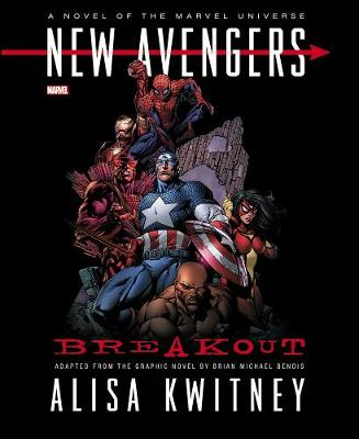 New Avengers: Breakout Prose Novel (Hardback)