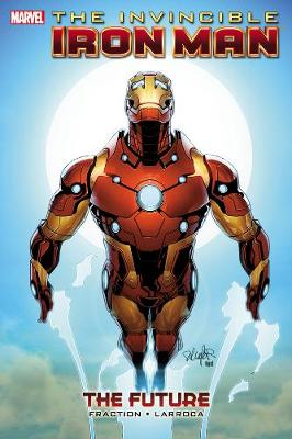 Invincible Iron Man - Volume 11: The Future (Hardback)