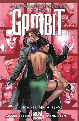 Gambit: Gambit - Volume 2: Tombstone Blues (marvel Now) Tombstone Blues (Marvel Now) Volume 2 (Paperback)
