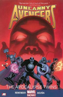 Uncanny Avengers: Uncanny Avengers Volume 2: The Apocalypse Twins (marvel Now) Apocalypse Twins (Marvel Now) Volume 2 (Paperback)