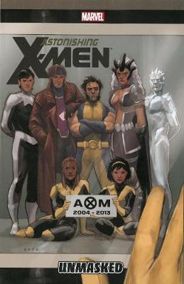 Astonishing X-men Volume 12: Unmasked (Paperback)