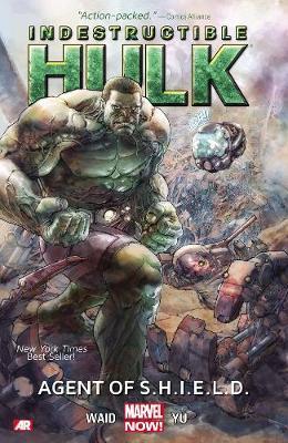 Indestructible Hulk Volume 1: Agent Of S.h.i.e.l.d. (marvel Now) (Paperback)