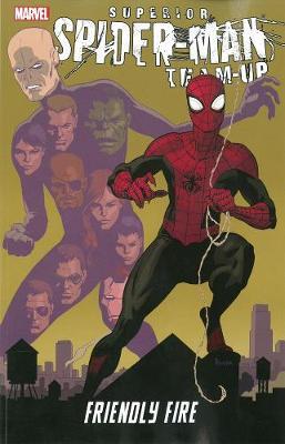 Superior Spider-man Team-up: Friendly Fire (Paperback)