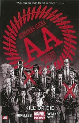 Avengers Arena - Volume 1: Kill Or Die (marvel Now) (Paperback)