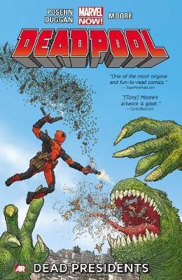 Deadpool - Volume 1: Dead Presidents (marvel Now) (Paperback)