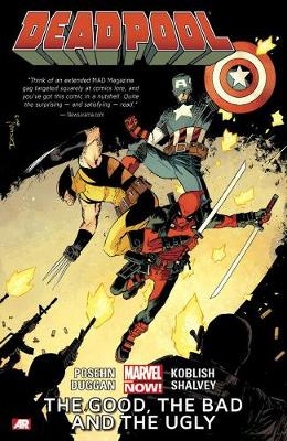 Deadpool Volume 3: The Good, The Bad And The Ugly (marvel Now) (Paperback)