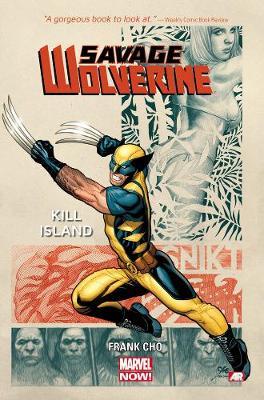 Savage Wolverine - Volume 1: Kill Island (marvel Now) (Paperback)