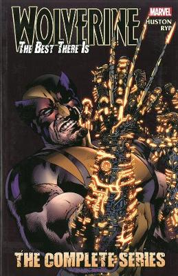 Wolverine - The Best There Is: The Complete Series (Paperback)