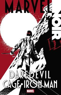 Marvel Noir: Daredevil/cage/iron Man (Paperback)