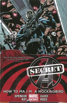 Secret Avengers - Volume 3: How To Ma.i.m. A Mockingbird (marvel Now) (Paperback)