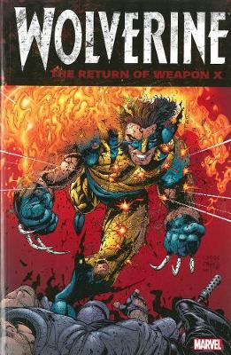Wolverine: The Return Of Weapon X (Paperback)