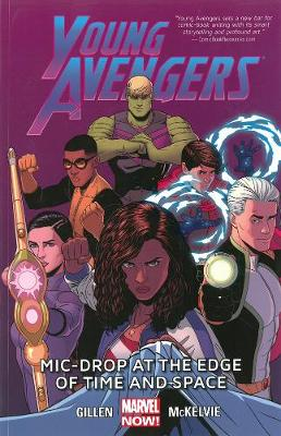 Young Avengers Volume 3: Mic-drop At The Edge Of Time And Space (marvel Now) (Paperback)