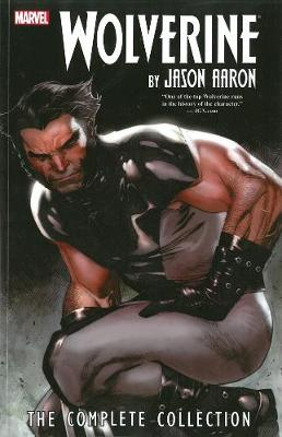 Wolverine By Jason Aaron: The Complete Collection Volume 1 (Paperback)