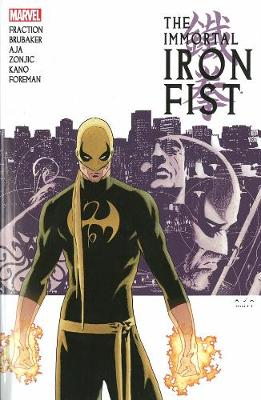 Immortal Iron Fist: The Complete Collection Volume 1 (Paperback)