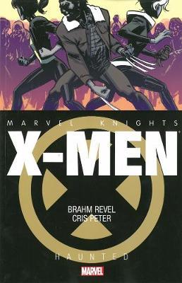 Marvel Knights: Marvel Knights: X-men - Haunted X-Men - Haunted (Paperback)