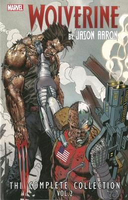 Wolverine By Jason Aaron: The Complete Collection Volume 2 (Paperback)