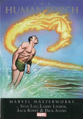Marvel Masterworks: The Human Torch Volume 1 (Paperback)