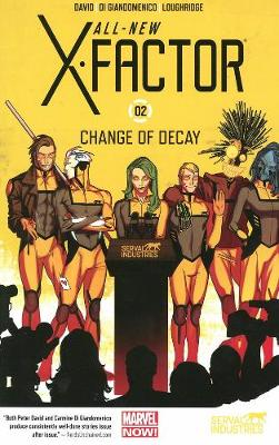 All-new X-factor Volume 2: Change Of Decay (Paperback)
