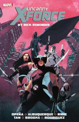 Uncanny X-force By Rick Remender: The Complete Collection Volume 1 (Paperback)