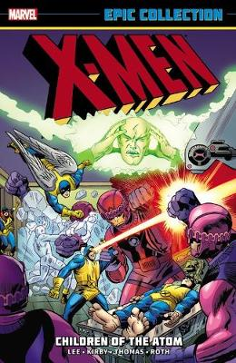 X-men Epic Collection: Children Of The Atom (Paperback)