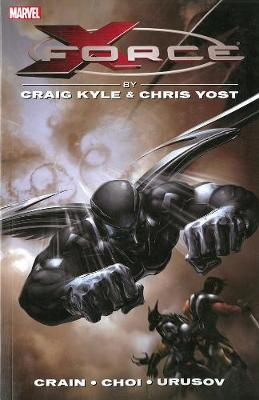 X-force By Craig Kyle & Chris Yost: The Complete Collection Volume 1 (Paperback)