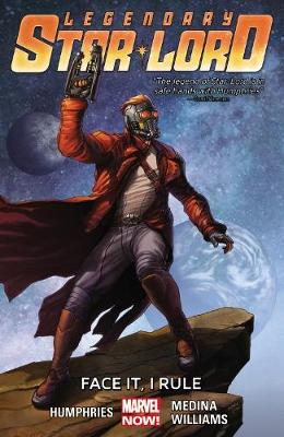 Legendary Star-lord Volume 1: Face It, I Rule (Paperback)
