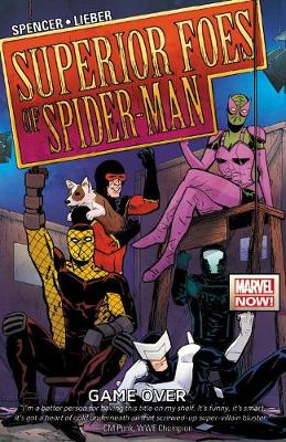 Superior Foes Of Spider-man, The Volume 3: Game Over (Paperback)