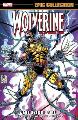 Wolverine Epic Collection: The Dying Game (Paperback)