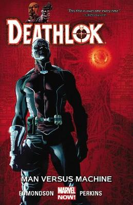 Deathlok Volume 2: Man Versus Machine (Paperback)