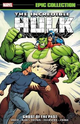 Incredible Hulk Epic Collection: Ghost Of The Past (Paperback)