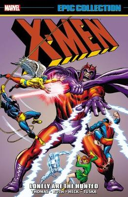 X-men Epic Collection: Lonely Are The Hunted (Paperback)