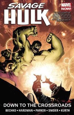 Savage Hulk Volume 2: Down To The Crossroads (Paperback)