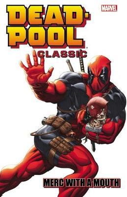 Deadpool Classic Volume 11: Merc With A Mouth (Paperback)