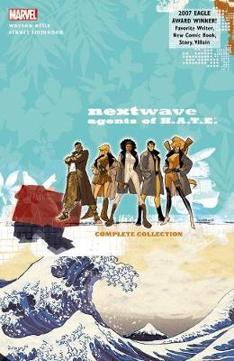Nextwave: Agents Of H.a.t.e. - The Complete Collection (new Printing) (Paperback)