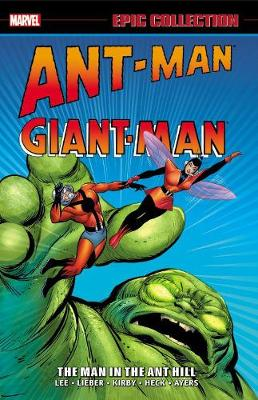 Ant-man/giant-man Epic Collection: The Man In The Ant Hill (Paperback)