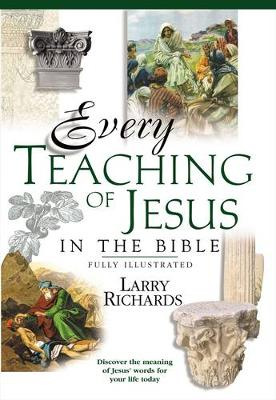Every Teaching of Jesus in the Bible (Paperback)