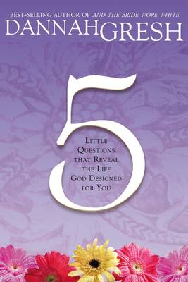 Five Little Questions That Reveal the Life God Designed for You (Paperback)
